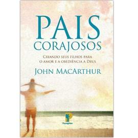 Pais Corajosos | John MacArthur