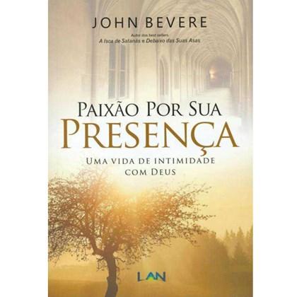 Paixão Por Sua Presença | John Bevere