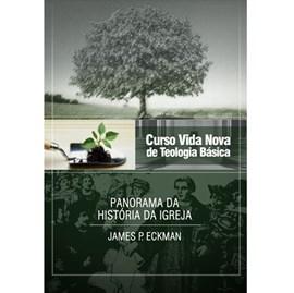 Panorama da História da Igreja | Vol. 4 | Curso Vida Nova de Teologia Básica