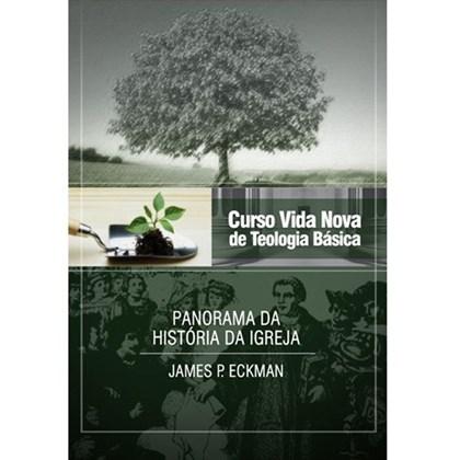 Panorama da História da Igreja   Vol. 4   Curso Vida Nova de Teologia Básica