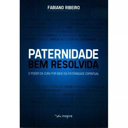Paternidade Bem Resolvida | Carlito Paes