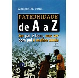Paternidade de A a Z | Wellison M. Paula