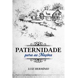 Paternidade para as Nações   Luiz Hermínio