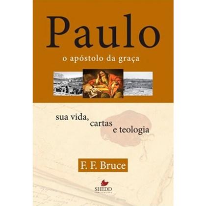 Paulo, o apóstolo da graça   F. F. Bruce