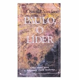 Paulo, o Líder | J. Oswald Sanders