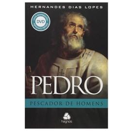 Pedro, O Pescador de Homens | Hernandes Dias Lopes