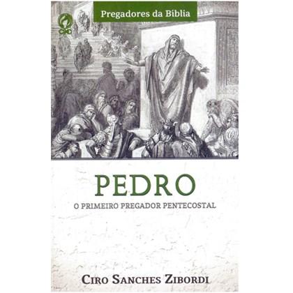 Pedro o Primeiro Pregador Pentecostal | Ciro Sanches Zibordi