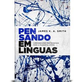 Pensando em línguas | James K.A. Smith