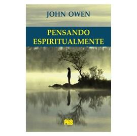 Pensando Espiritualmente   Nova Edição   John Owen