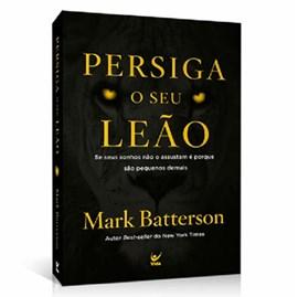 Persiga o Seu Leão | Mark Batterson