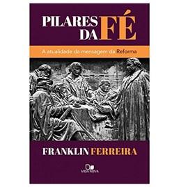 Pilares da Fé | Franklin Ferreira