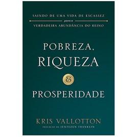 Pobreza, Riqueza & Prosperidade | Kris Vallatton