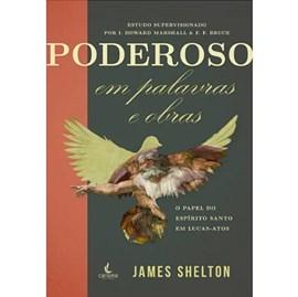 Poderoso em Palavras e Obras | James B. Shelton