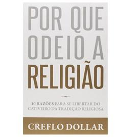 Por que Odeio a Religião | Creflo Dollar