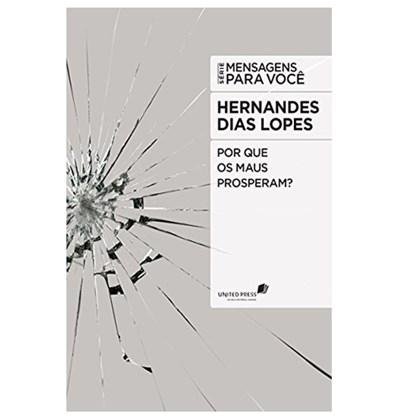 Por que os Maus Prosperam | Hernandes Dias Lopes