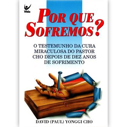 Por que Sofremos? | David Yonggi Cho