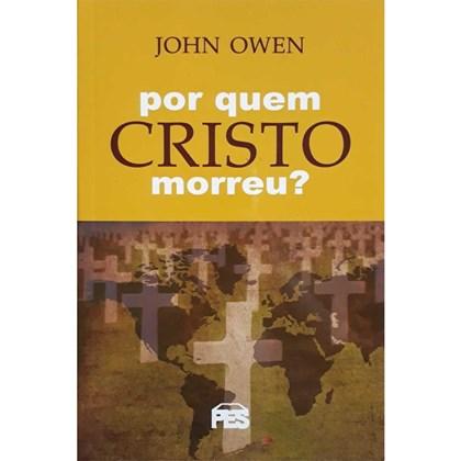 Por Quem Cristo Morreu | John Owen
