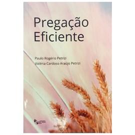 Pregação Eficiente | Paulo Rogério Petrizi