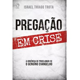 Pregação em Crise | Israel Thiago Trota