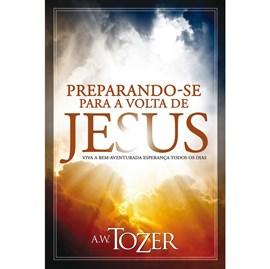 Preparando-se Para a Volta de Jesus | A.W. Tozer