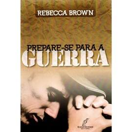 Prepare-se Para Guerra | Rebecca Brown