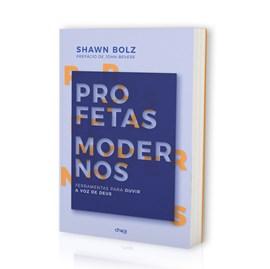 Profetas Modernos | Shawn Bolz