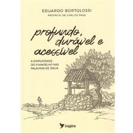 Profundo, Durável e Acessível | Eduardo Bortolossi