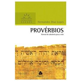Provérbios   Comentários Expositivo   Hernandes Dias Lopes