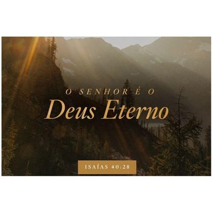 Quadro Decorativo Personalizado A4 | O Senhor é o Deus Eterno