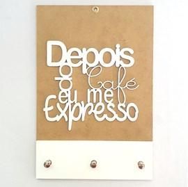 Quadro Porta Chaves | Depois do café eu me expresso | Branco