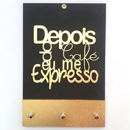 Quadro Porta Chaves | Depois do café eu me expresso | Dourad