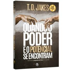 Quando o Poder e o Potencial se Encontram   T. D. Jakes