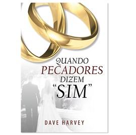 """Quando Pecadores Dizem """"Sim""""   Dave Harvey"""