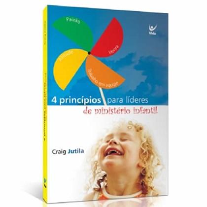 Quatro Princípios Fundamentais Para Líderes de Ministério Infantil   Craig Jutila