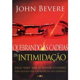 Quebrando As Cadeias da Intimidação | John Bevere