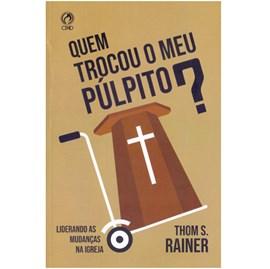 Quem Trocou Meu Pulpito? | Thom S. Rainer