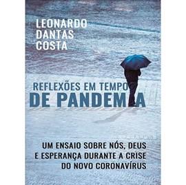 Reflexões em Tempo de Pandêmia   Leonardo Dantas Costa