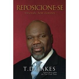 Reposicione-se | T. D. Jakes