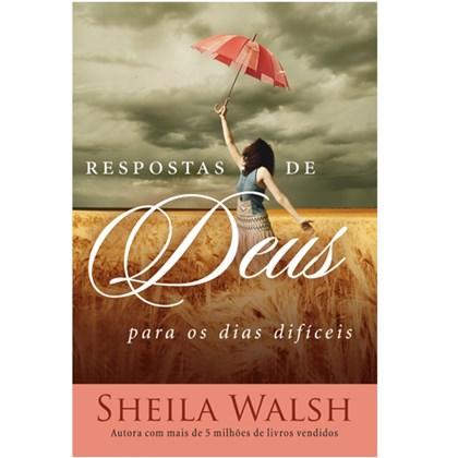 Respostas de Deus Para os Dias Difíceis | Sheila Walsh