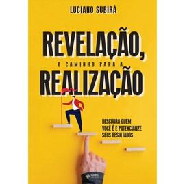 Revelação, O Caminho Para Realização | Luciano Subirá