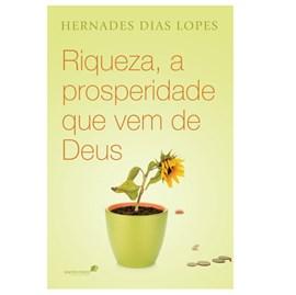 Riqueza a Prosperidade que vem de Deus | Hernandes Dias Lopes