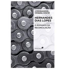 Romance da Reconciliação   Hernandes Dias Lopes