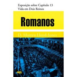 Romanos | Vol. 13 | Vida em dois Reinos | D. Martyn Lloyd-Jones