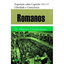 Romanos | Vol. 14 | Liberdade e Consiência | D. Martyn Lloyd-Jones