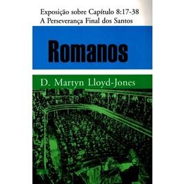 Romanos | Vol. 8 | A Perseverança Final dos Santos
