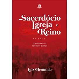 Sacerdócio, Igreja e Reino | Volume II | Luiz Hermínio