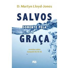 Salvos Somente Pela Graça | D. Martyn Lloyd-Jones
