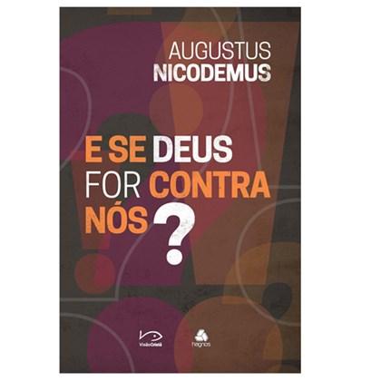 Se Deus for contra nós? | Augustus Nicodemus