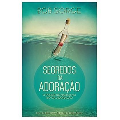 Segredos da Adoração | Bob Sorge