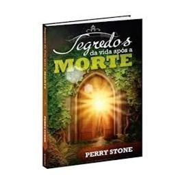 Segredos Da Vida Após A Morte | Perry Stone